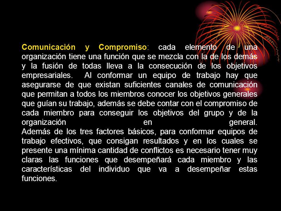 Comunicación y Compromiso: cada elemento de una organización tiene una función que se mezcla con la de los demás y la fusión de todas lleva a la conse