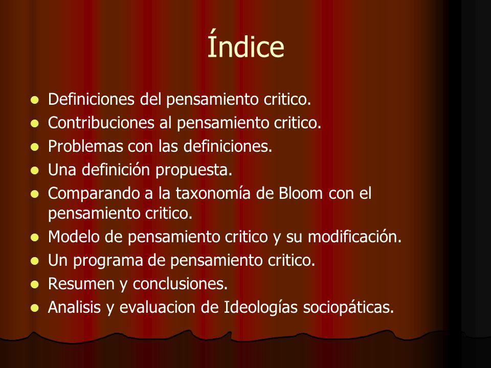 Índice Definiciones del pensamiento critico. Contribuciones al pensamiento critico. Problemas con las definiciones. Una definición propuesta. Comparan