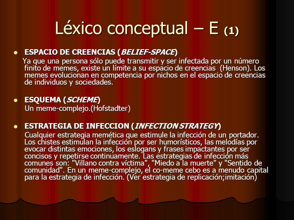 Léxico conceptual – E (1) ESPACIO DE CREENCIAS (BELIEF-SPACE) ESPACIO DE CREENCIAS (BELIEF-SPACE) Ya que una persona sólo puede transmitir y ser infec