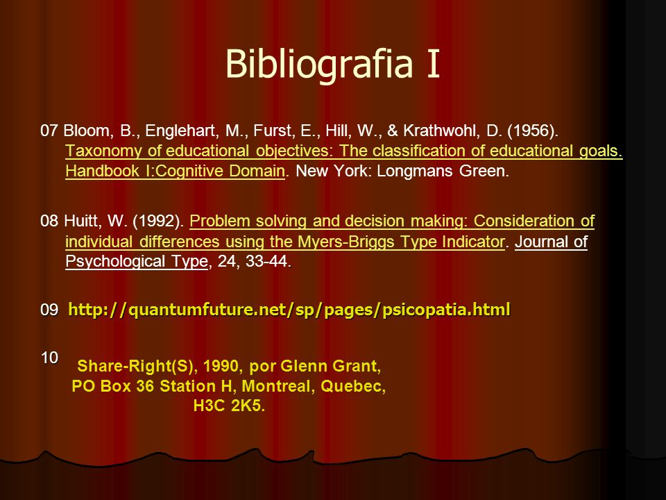 Bibliografia I 07 Bloom, B., Englehart, M., Furst, E., Hill, W., & Krathwohl, D. (1956). Taxonomy of educational objectives: The classification of edu