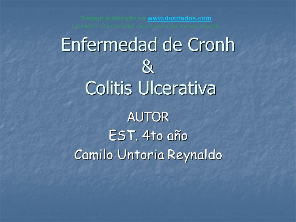 Enfermedad de Cronh & Colitis Ulcerativa AUTOR EST. 4to año Camilo Untoria Reynaldo Trabajo publicado en www.ilustrados.comwww.ilustrados.com La mayor