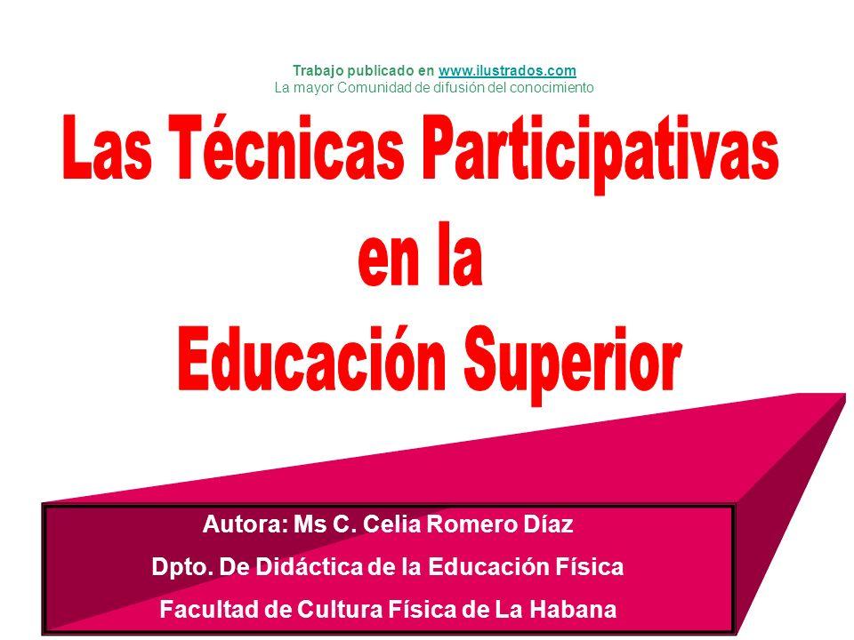 Autora: Ms C. Celia Romero Díaz Dpto. De Didáctica de la Educación Física Facultad de Cultura Física de La Habana Trabajo publicado en www.ilustrados.