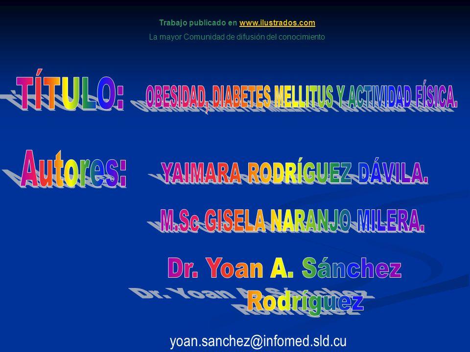 Trabajo publicado en www.ilustrados.comwww.ilustrados.com La mayor Comunidad de difusión del conocimiento yoan.sanchez@infomed.sld.cu