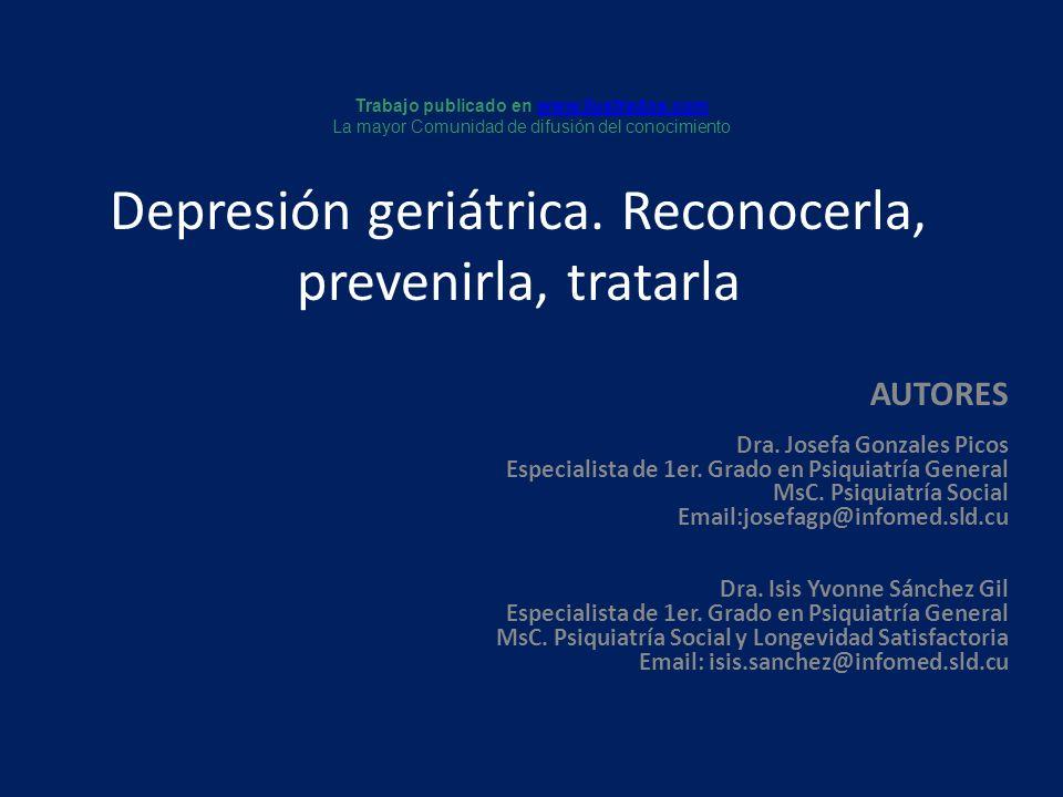 AUTORES Dra. Josefa Gonzales Picos Especialista de 1er. Grado en Psiquiatría General MsC. Psiquiatría Social Email:josefagp@infomed.sld.cu Dra. Isis Y