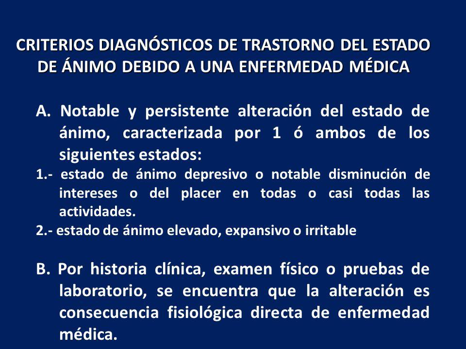 A. Notable y persistente alteración del estado de ánimo, caracterizada por 1 ó ambos de los siguientes estados: 1.- estado de ánimo depresivo o notabl