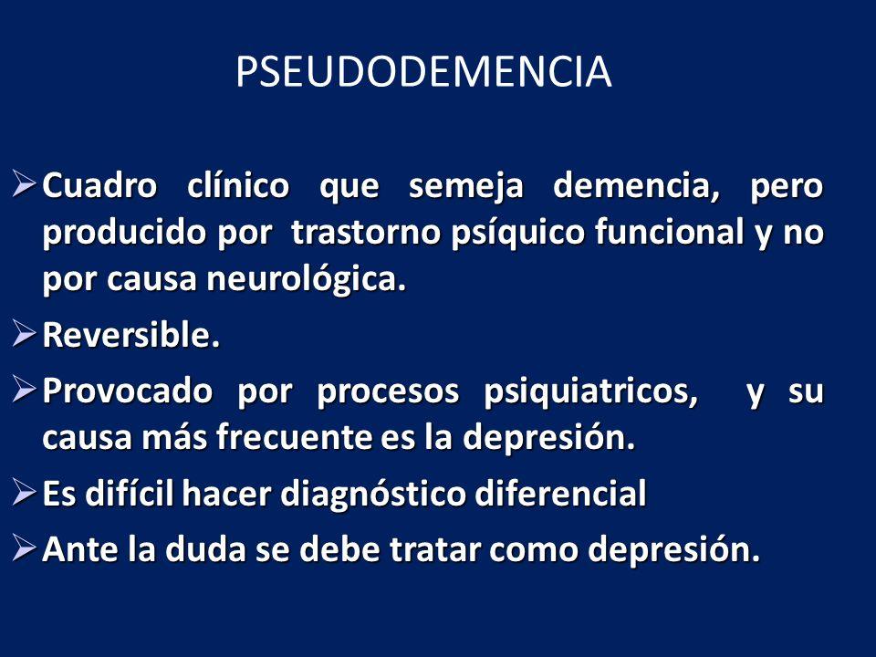 Es un síndrome, no un diagnóstico. Es un síndrome, no un diagnóstico. Depresión que se presenta con diferentes patrones de deterioro cognitivo. PSEUDO