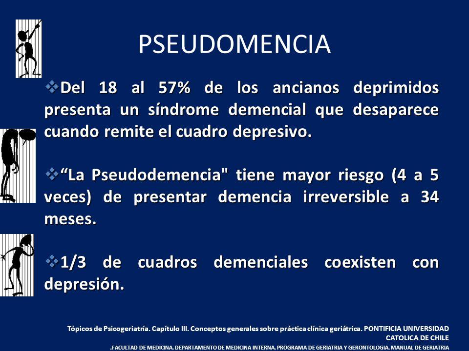 Del 18 al 57% de los ancianos deprimidos presenta un síndrome demencial que desaparece cuando remite el cuadro depresivo. Del 18 al 57% de los anciano