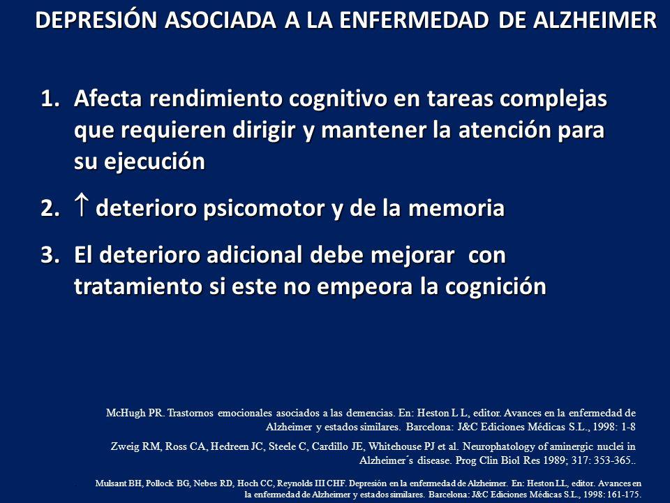 1.Afecta rendimiento cognitivo en tareas complejas que requieren dirigir y mantener la atención para su ejecución 2. deterioro psicomotor y de la memo
