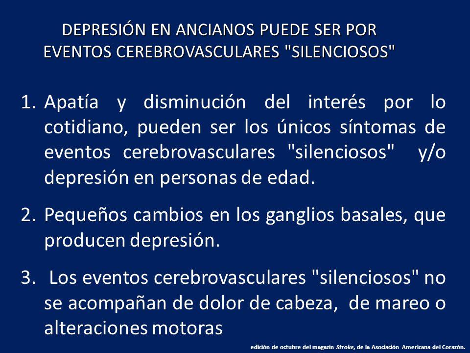 1.Apatía y disminución del interés por lo cotidiano, pueden ser los únicos síntomas de eventos cerebrovasculares