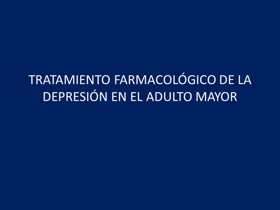 TRATAMIENTO FARMACOLÓGICO DE LA DEPRESIÓN EN EL ADULTO MAYOR