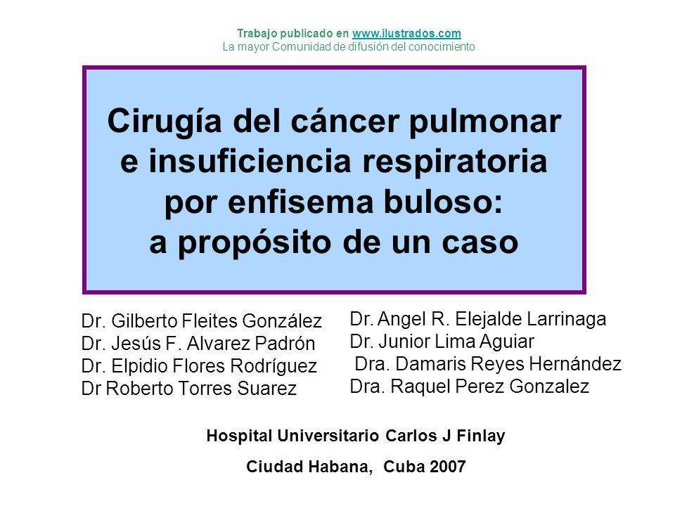 Cáncer de Pulmón en Cuba - Incidencia 1999 Insuficiencia Respiratoria en Cuba - Incidencia 1998 HombresMujeresTotal Total de Casos 2,7281,2143,942 Tasa Cruda 47.421.934.9 HombresMujeresTotal Total de Casos 2,5351,0263,561 Tasa Cruda 44.518.731.8 Cáncer de Pulmón e Insuficiencia Respiratoria por Enfisema DOS PROBLEMAS COMUNES, CON FRECUENCIA ASOCIADOS