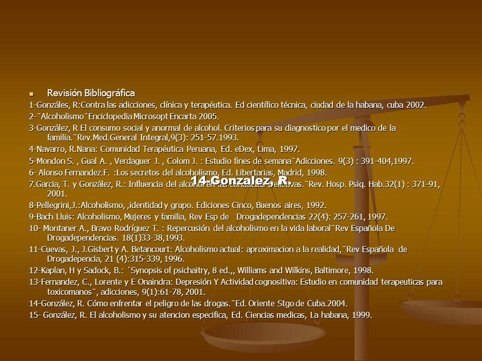 Revisión Bibliográfica Revisión Bibliográfica 1-Gonzáles, R:Contra las adicciones, clínica y terapéutica. Ed científico técnica, ciudad de la habana,