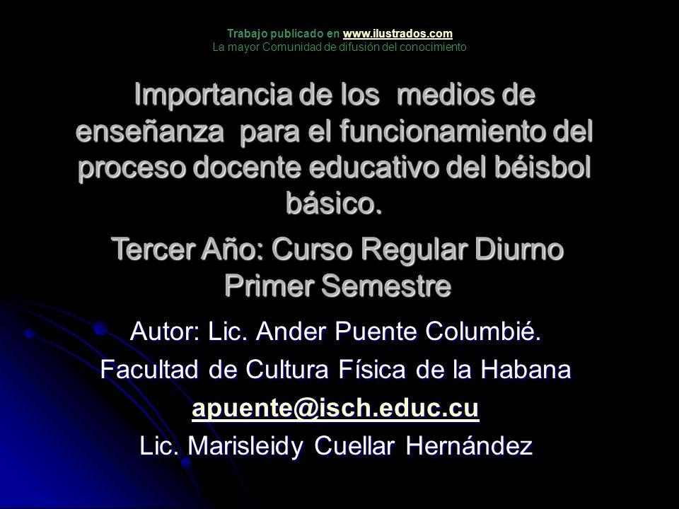 Importancia de los medios de enseñanza para el funcionamiento del proceso docente educativo del béisbol básico. Autor: Lic. Ander Puente Columbié. Fac