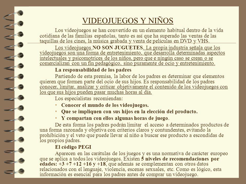 VIDEOJUEGOS Y NIÑOS Los videojuegos se han convertido en un elemento habitual dentro de la vida cotidiana de las familias españolas, tanto es así que ha superado las ventas de las taquillas de los cines, la música grabada y venta de películas en DVD y VHS.