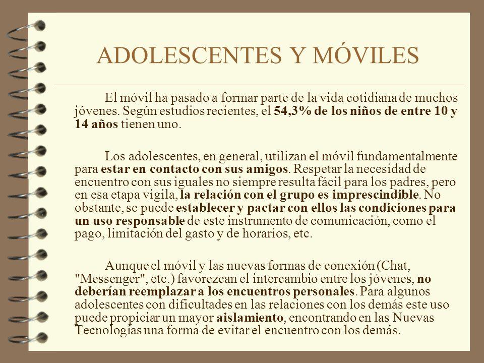 ADOLESCENTES Y MÓVILES El móvil ha pasado a formar parte de la vida cotidiana de muchos jóvenes. Según estudios recientes, el 54,3% de los niños de en