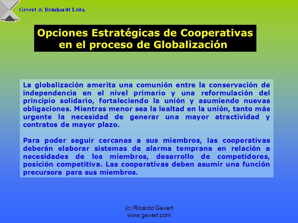 (c) Ricardo Gevert www.gevert.com La globalización amerita una comunión entre la conservación de independencia en el nivel primario y una reformulació