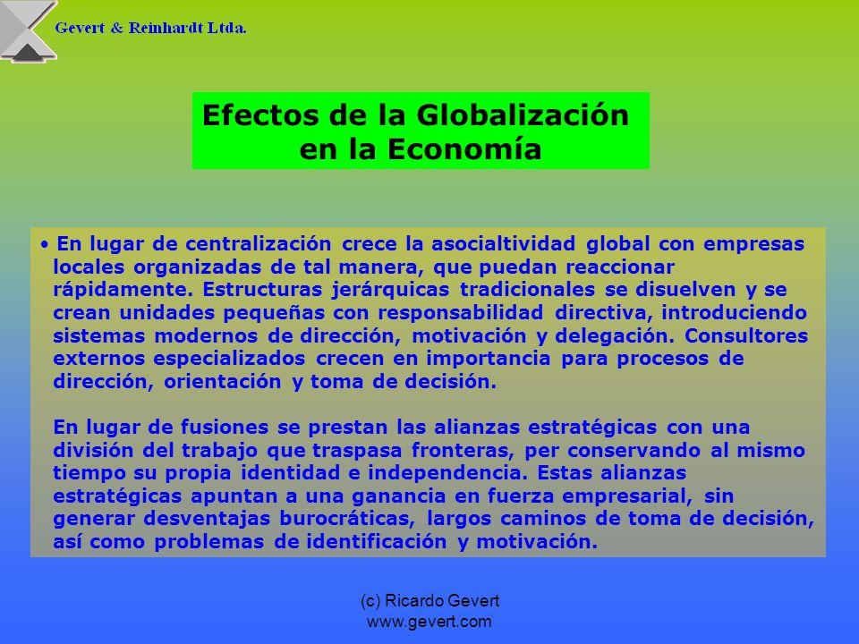 (c) Ricardo Gevert www.gevert.com En lugar de centralización crece la asocialtividad global con empresas locales organizadas de tal manera, que puedan