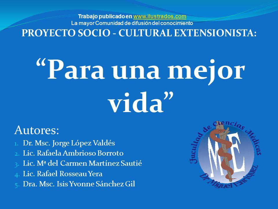 PROYECTO SOCIO - CULTURAL EXTENSIONISTA: Trabajo publicado en www.ilustrados.comwww.ilustrados.com La mayor Comunidad de difusión del conocimiento Par