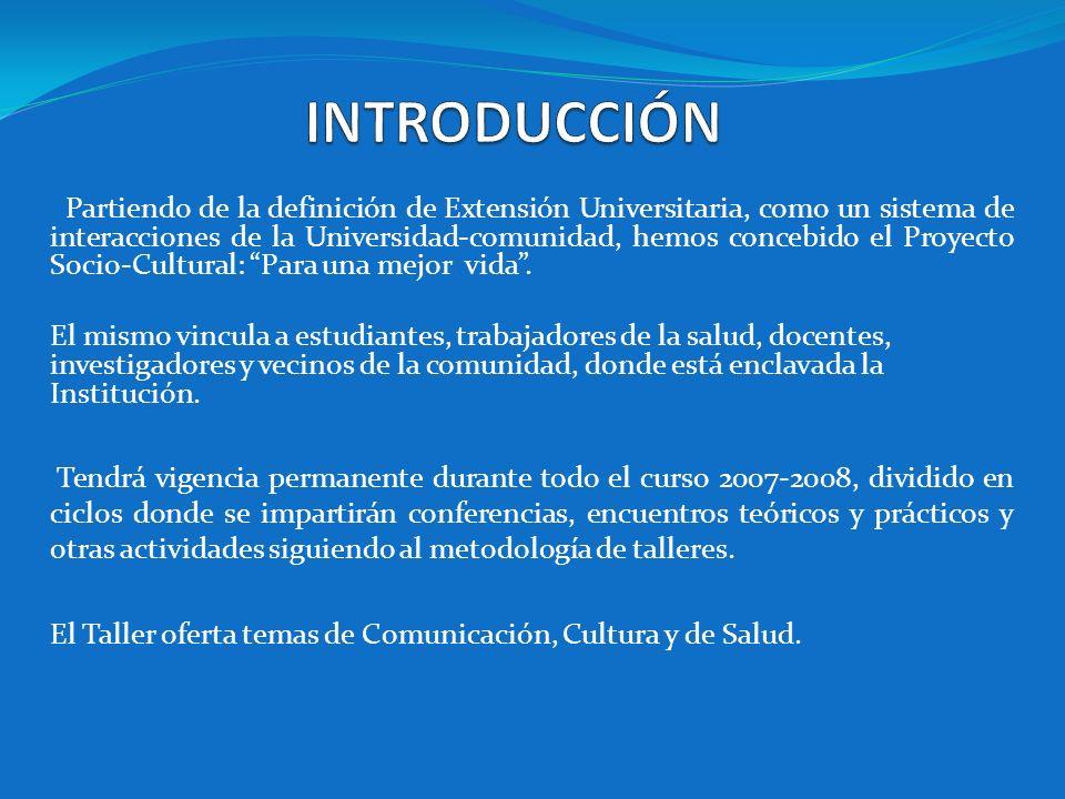Partiendo de la definición de Extensión Universitaria, como un sistema de interacciones de la Universidad-comunidad, hemos concebido el Proyecto Socio