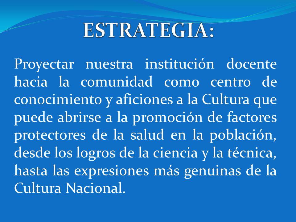 Proyectar nuestra institución docente hacia la comunidad como centro de conocimiento y aficiones a la Cultura que puede abrirse a la promoción de fact