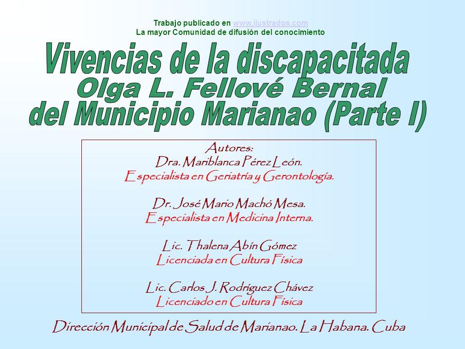 Autores: Dra. Mariblanca Pérez León. Especialista en Geriatría y Gerontología. Dr. José Mario Machó Mesa. Especialista en Medicina Interna. Lic. Thale
