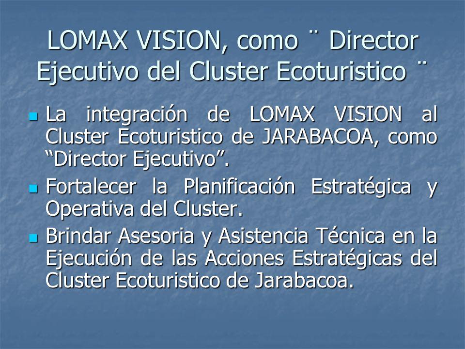 LOMAX VISION, como ¨ Director Ejecutivo del Cluster Ecoturistico ¨ La integración de LOMAX VISION al Cluster Ecoturistico de JARABACOA, como Director Ejecutivo.