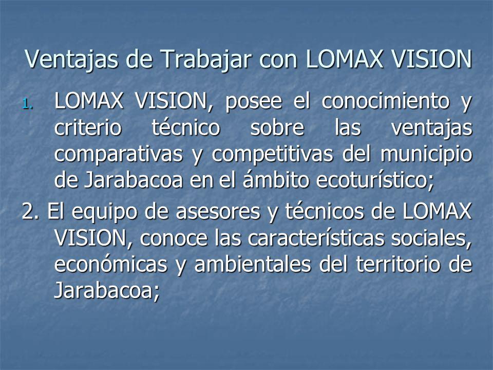 1. LOMAX VISION, posee el conocimiento y criterio técnico sobre las ventajas comparativas y competitivas del municipio de Jarabacoa en el ámbito ecotu