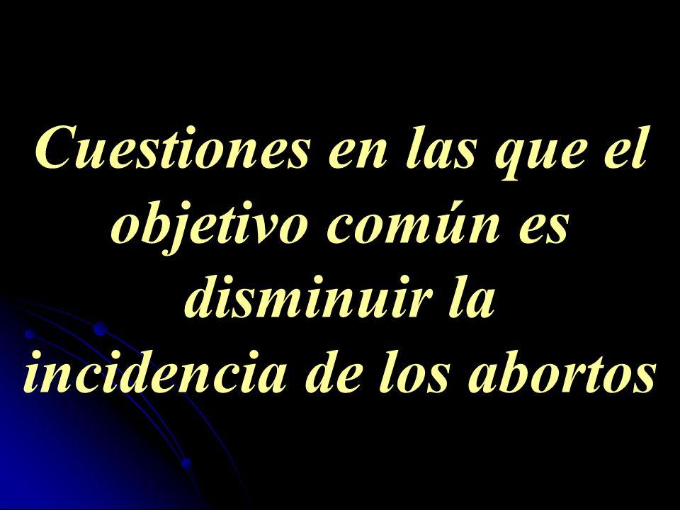 Cuestiones en las que el objetivo común es disminuir la incidencia de los abortos
