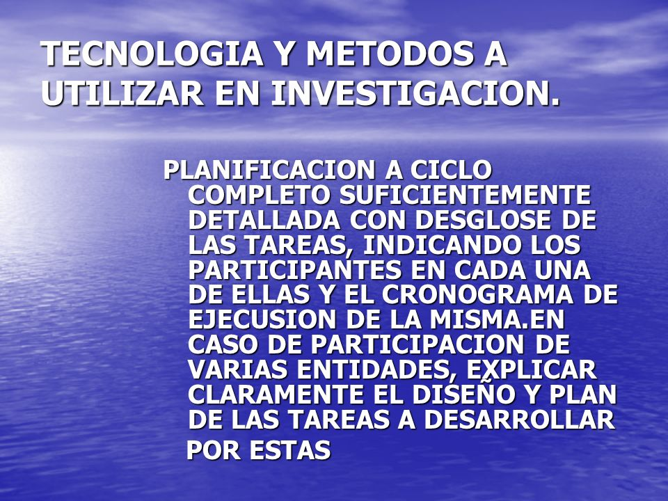 TECNOLOGIA Y METODOS A UTILIZAR EN INVESTIGACION.