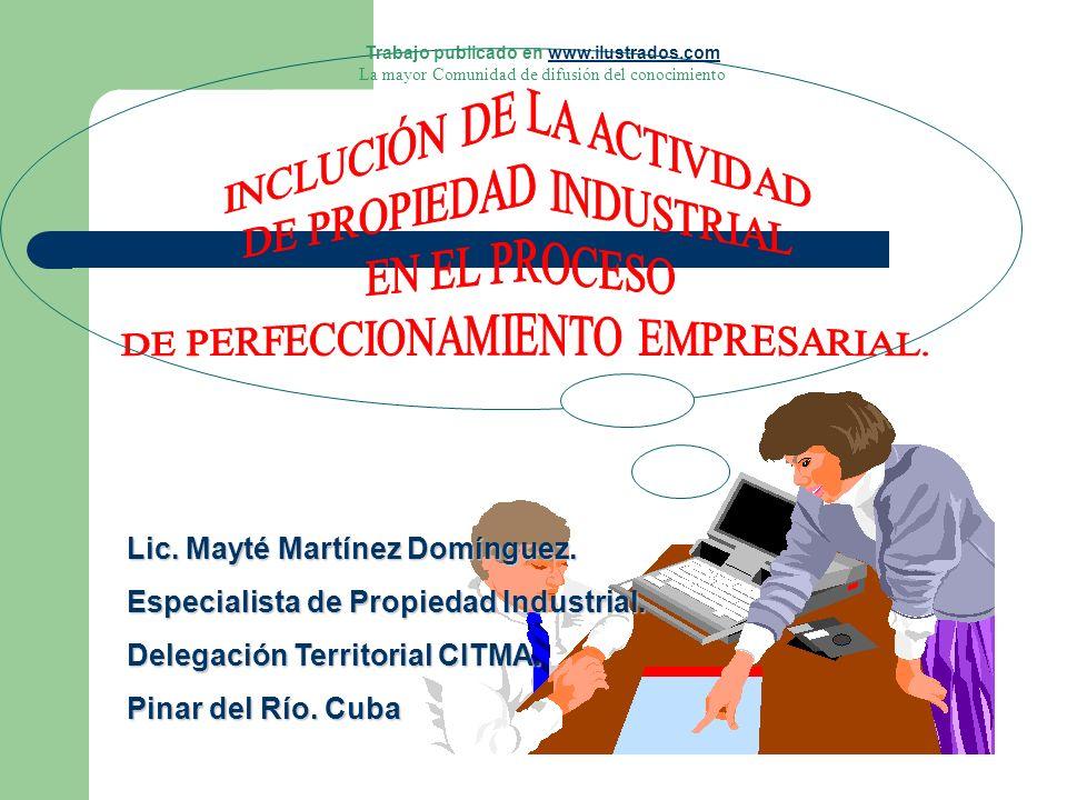 Lic. Mayté Martínez Domínguez. Especialista de Propiedad Industrial. Delegación Territorial CITMA. Pinar del Río. Cuba Trabajo publicado en www.ilustr