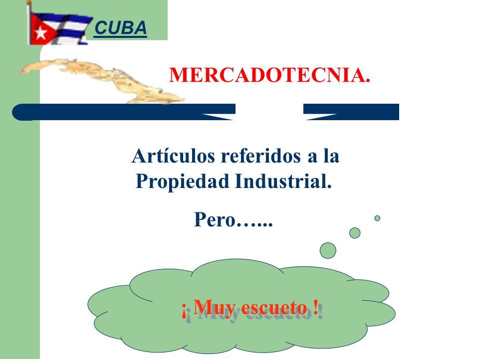 MERCADOTECNIA. Artículos referidos a la Propiedad Industrial. Pero…... ¡ Muy escueto ! CUBA