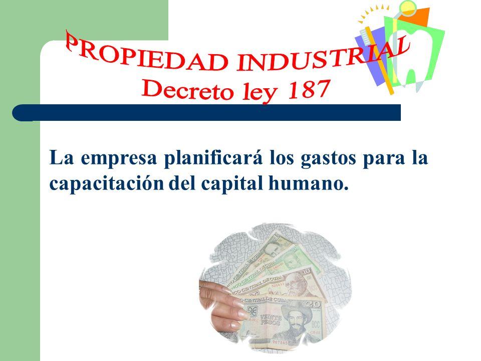 La empresa planificará los gastos para la capacitación del capital humano.
