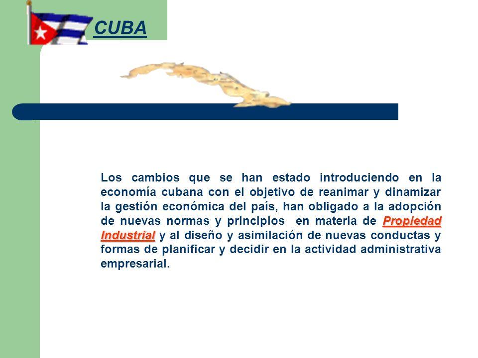 CUBA Propiedad Industrial Los cambios que se han estado introduciendo en la economía cubana con el objetivo de reanimar y dinamizar la gestión económi