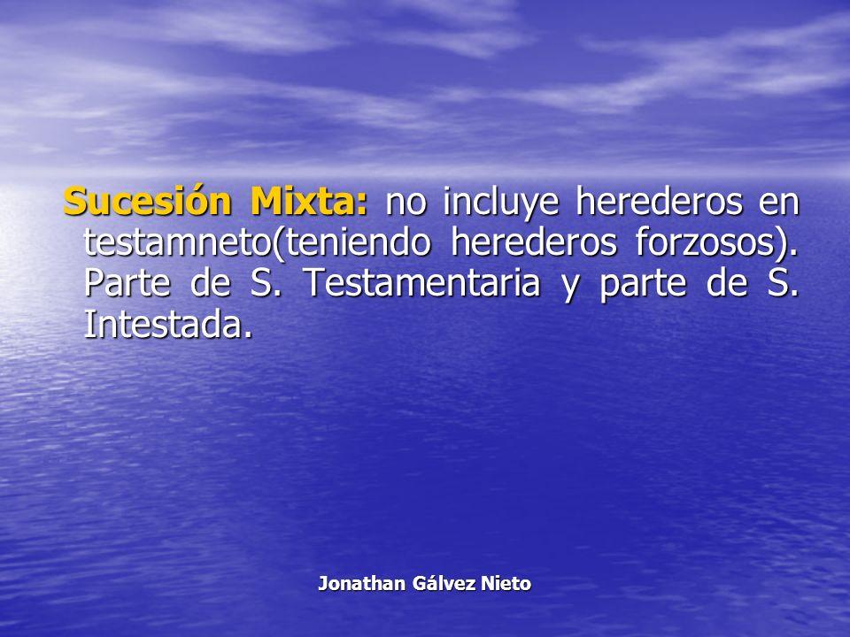 Sucesión Mixta: no incluye herederos en testamneto(teniendo herederos forzosos). Parte de S. Testamentaria y parte de S. Intestada. Sucesión Mixta: no