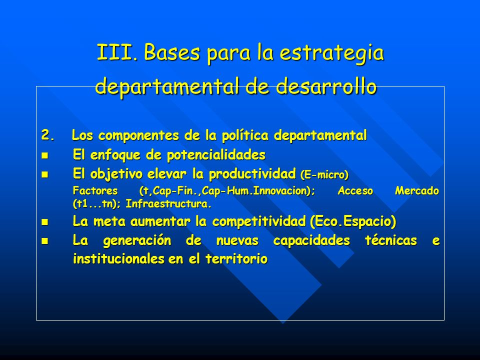 III. Bases para la estrategia departamental de desarrollo III.