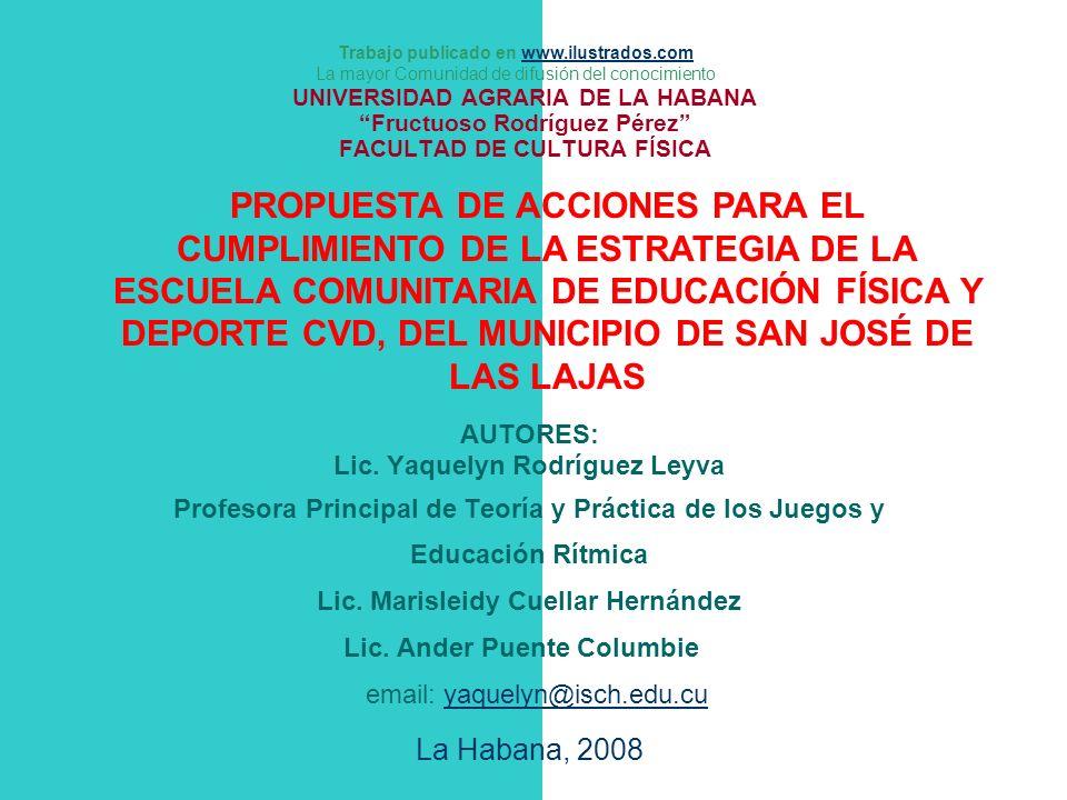 UNIVERSIDAD AGRARIA DE LA HABANA Fructuoso Rodríguez Pérez FACULTAD DE CULTURA FÍSICA AUTORES: Lic. Yaquelyn Rodríguez Leyva Profesora Principal de Te