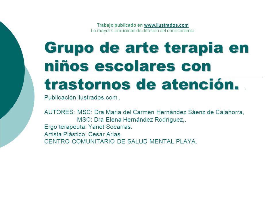 Grupo de arte terapia en niños escolares con trastornos de atención. Grupo de arte terapia en niños escolares con trastornos de atención.. Publicación