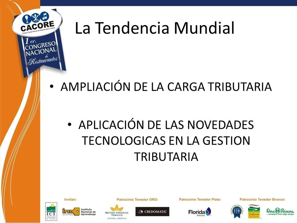 La Tendencia Mundial AMPLIACIÓN DE LA CARGA TRIBUTARIA APLICACIÓN DE LAS NOVEDADES TECNOLOGICAS EN LA GESTION TRIBUTARIA