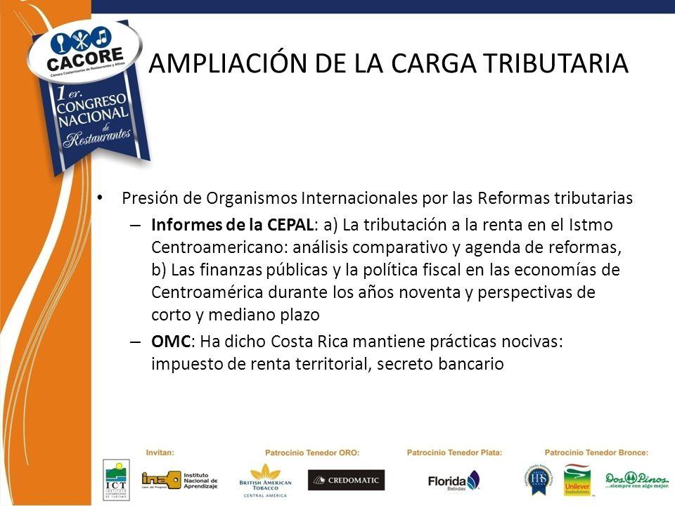 AMPLIACIÓN DE LA CARGA TRIBUTARIA Presión de Organismos Internacionales por las Reformas tributarias – Informes de la CEPAL: a) La tributación a la re