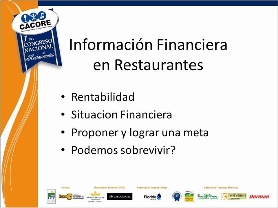 Información Financiera en Restaurantes Rentabilidad Situacion Financiera Proponer y lograr una meta Podemos sobrevivir?