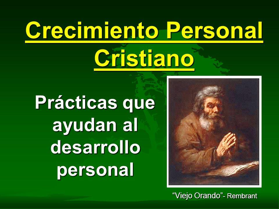 Crecimiento Personal Cristiano Prácticas que ayudan al desarrollo personal Prácticas que ayudan al desarrollo personal Viejo Orando - Rembrant