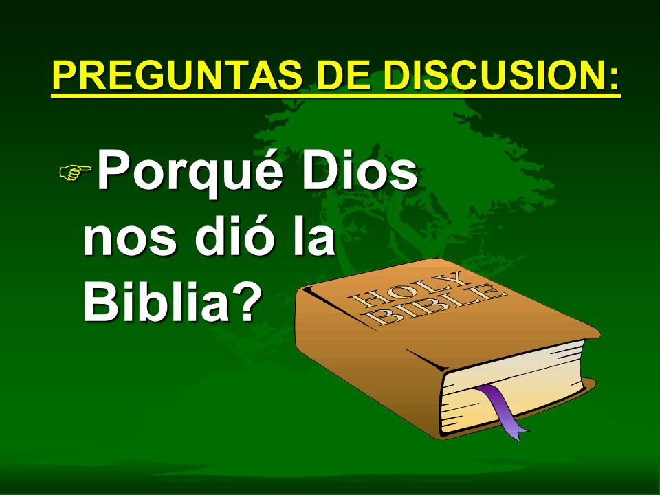 PREGUNTAS DE DISCUSION: F Porqué Dios nos dió la Biblia?