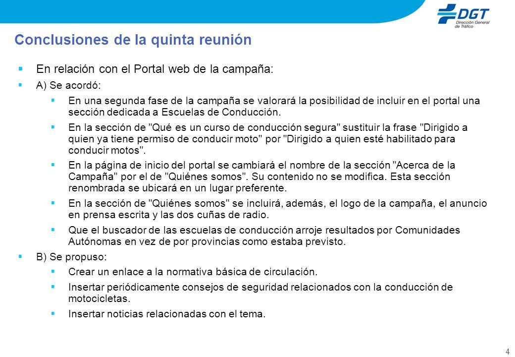 4 En relación con el Portal web de la campaña: A) Se acordó: En una segunda fase de la campaña se valorará la posibilidad de incluir en el portal una