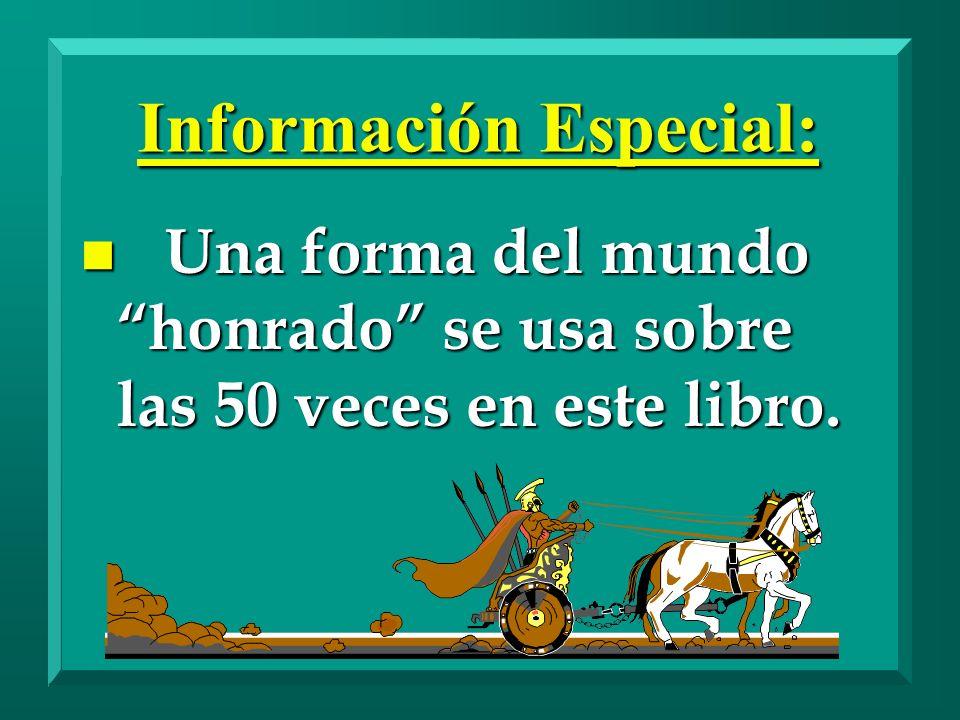 Información Especial: n Una forma del mundo honrado se usa sobre las 50 veces en este libro.