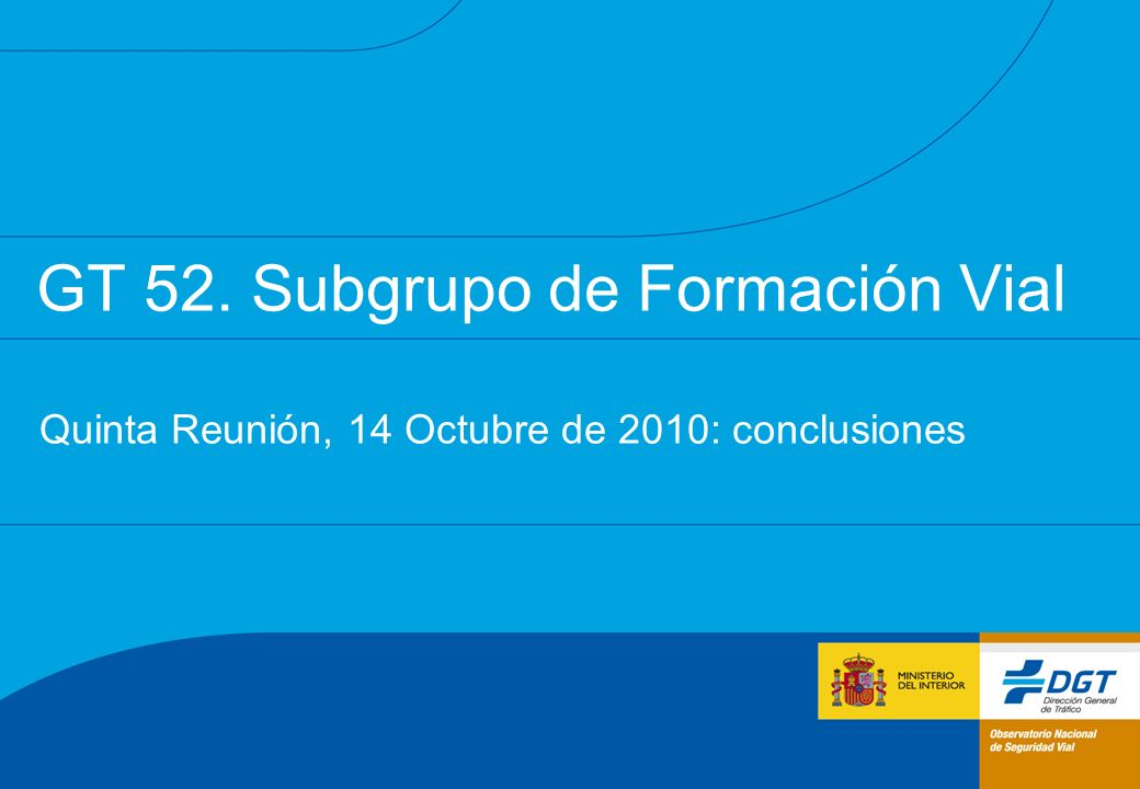 GT 52. Subgrupo de Formación Vial Quinta Reunión, 14 Octubre de 2010: conclusiones