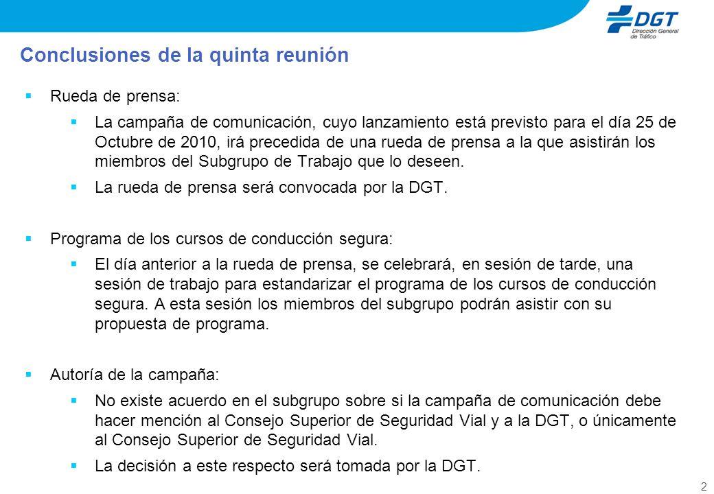 2 Rueda de prensa: La campaña de comunicación, cuyo lanzamiento está previsto para el día 25 de Octubre de 2010, irá precedida de una rueda de prensa