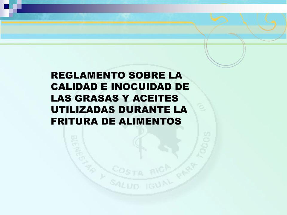 REGLAMENTO SOBRE LA CALIDAD E INOCUIDAD DE LAS GRASAS Y ACEITES UTILIZADAS DURANTE LA FRITURA DE ALIMENTOS