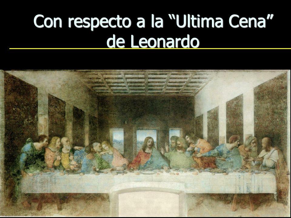 13 Con respecto a la Ultima Cena de Leonardo