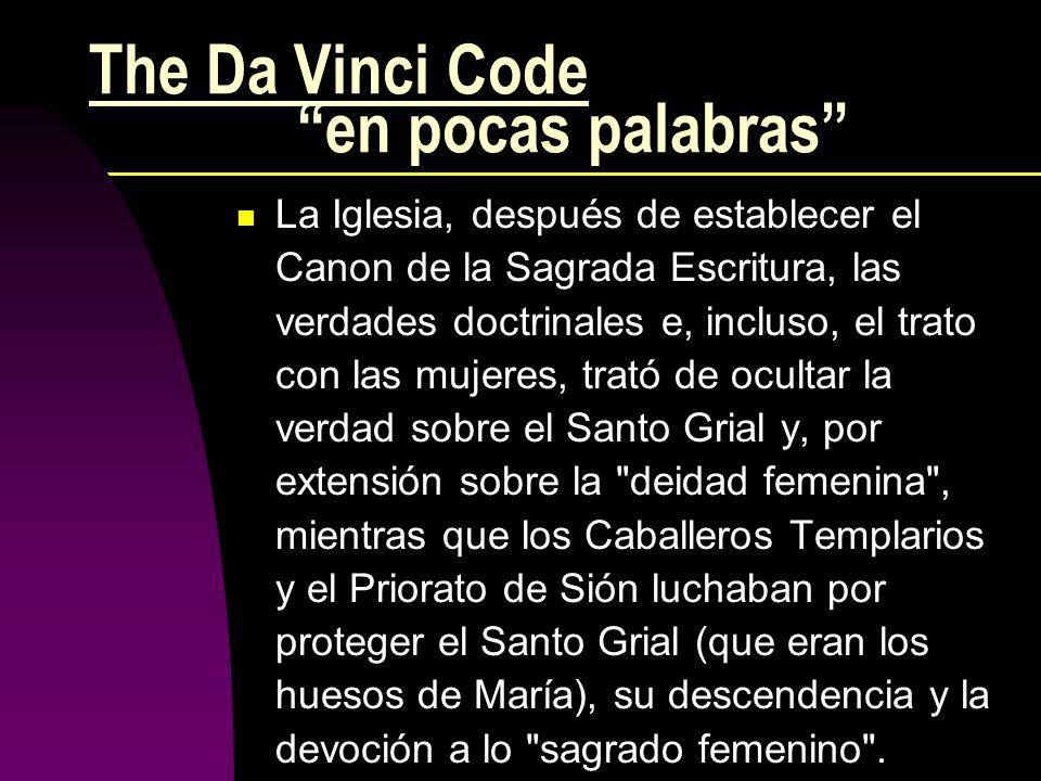 The Da Vinci Code en pocas palabras La Iglesia, después de establecer el Canon de la Sagrada Escritura, las verdades doctrinales e, incluso, el trato