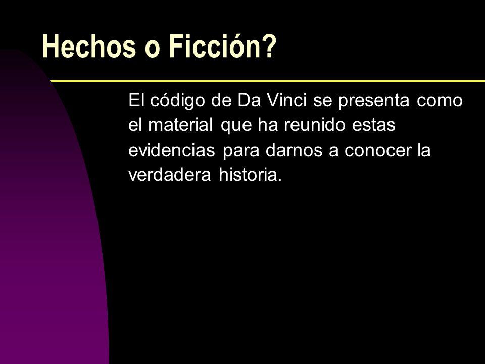 Hechos o Ficción? El código de Da Vinci se presenta como el material que ha reunido estas evidencias para darnos a conocer la verdadera historia.